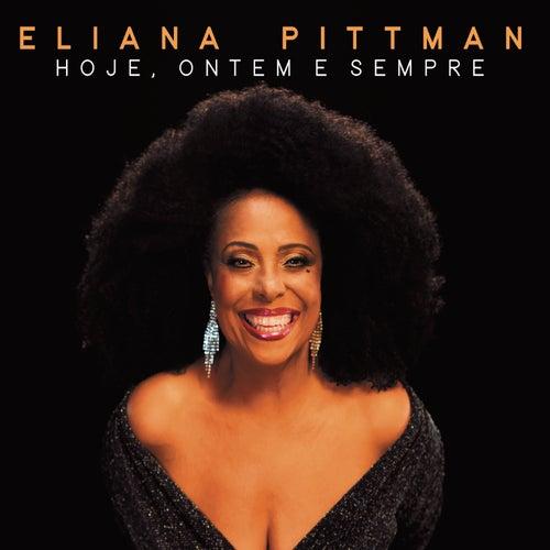 Hoje, Ontem e Sempre de Eliana Pittman