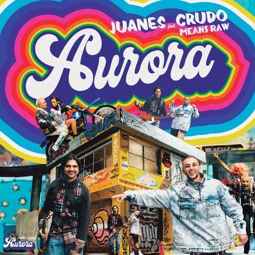 Aurora de Juanes & Crudo