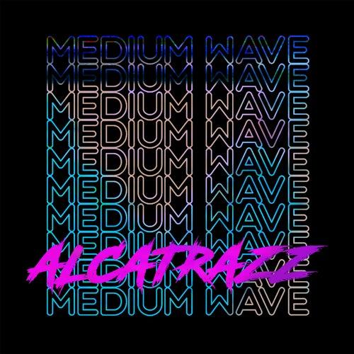 Alcatrazz by Medium Wave