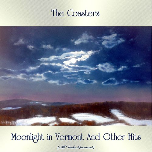 Moonlight in Vermont And Other Hits (All Tracks Remastered) van The Coasters