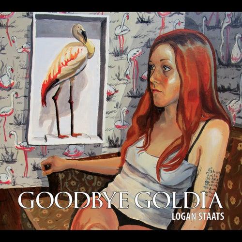 Goodbye Goldia by Logan Staats