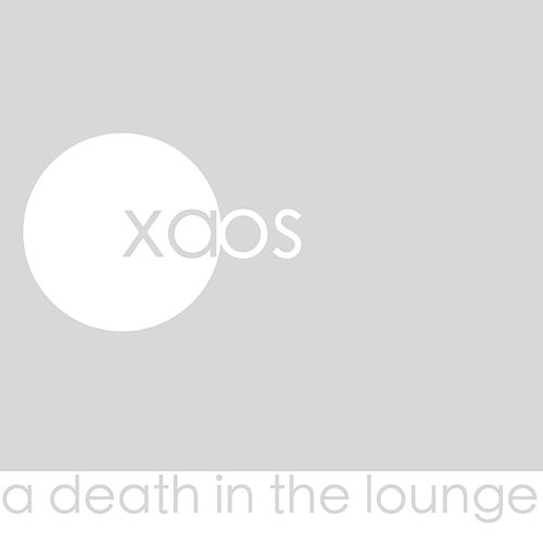 A Death in the Lounge by X.A.O.S