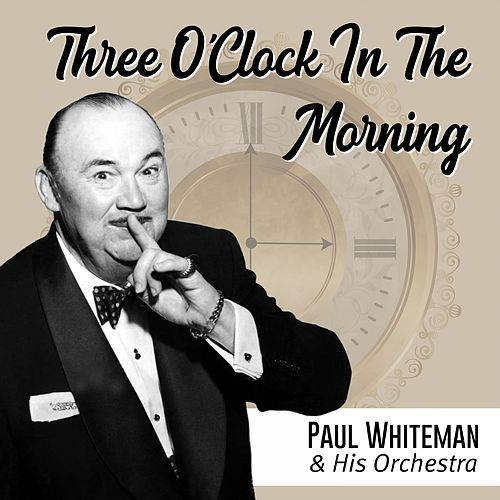 Three O'Clock in the Morning (Instrumental) by George Gershwin