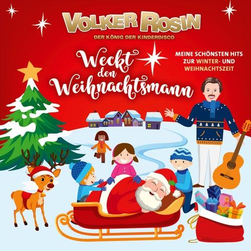 Weckt den Weihnachtsmann von Volker Rosin
