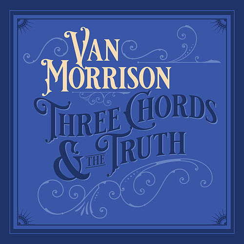 Three Chords And The Truth by Van Morrison