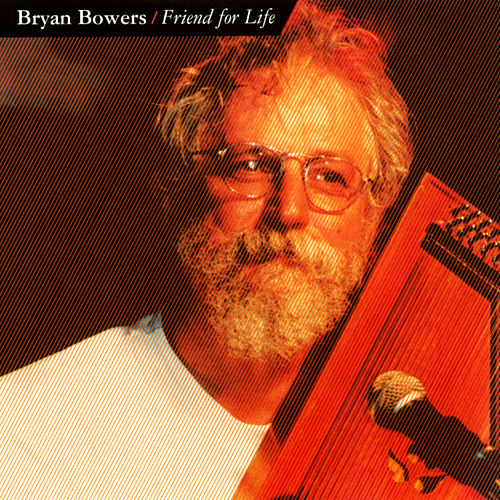 Friend For Life von Bryan Bowers