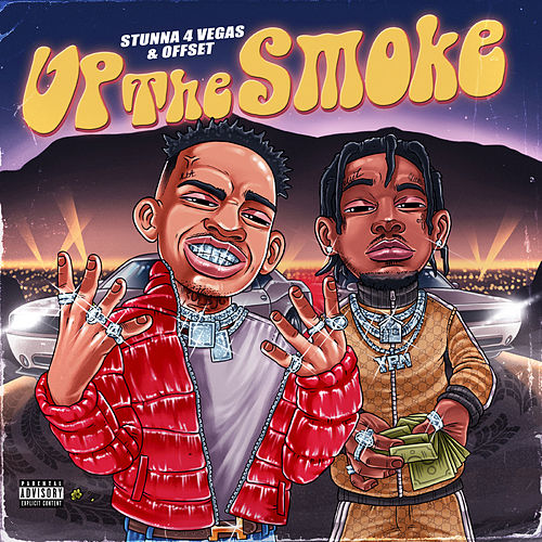 Up The Smoke by Stunna 4 Vegas & Offset