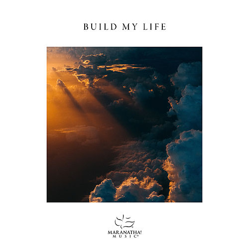 Build My Life von Marantha Music