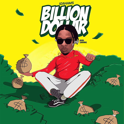 Billion Dollar by Idahams