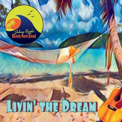 Livin' the Dream von Johnny Russler