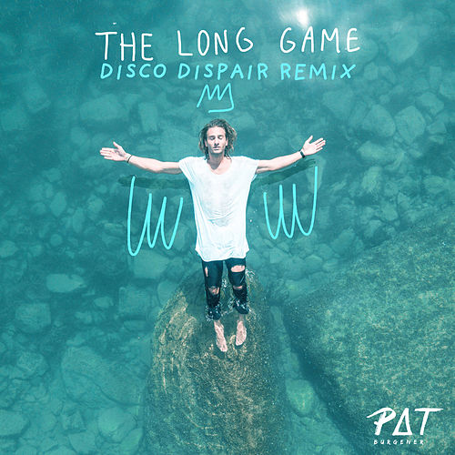 The Long Game (Disco Despair Remix) by Pat Burgener