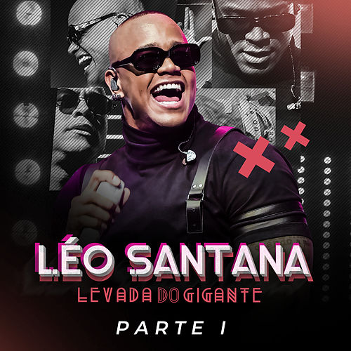 Levada Do Gigante (Ao Vivo / Pt. 1) by Léo Santana