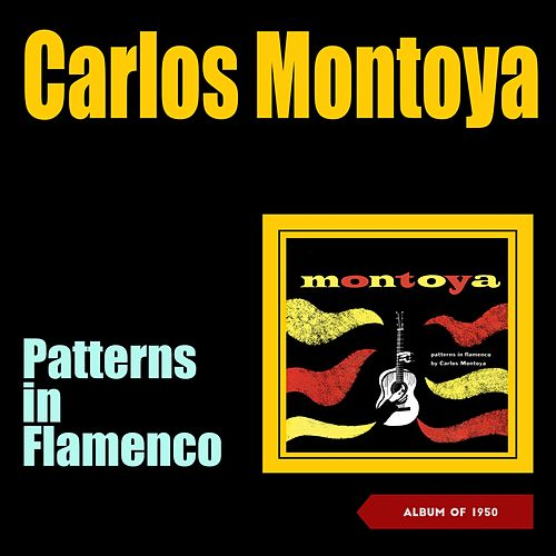 Patterns In Flamenco (Album of 1950) by Carlos Montoya