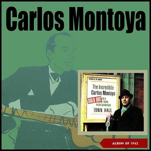 The Incredible Carlos Montoya (Album of 1962) by Carlos Montoya