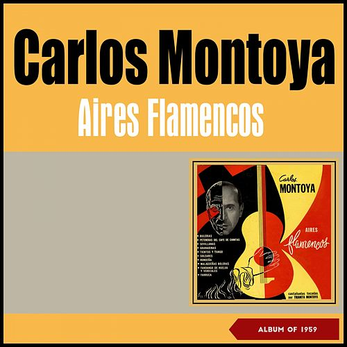 Aires Flamencos (Album of 1959) by Carlos Montoya