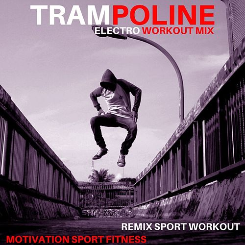 Trampoline (Electro Workout Mix) de Motivation Sport Fitness