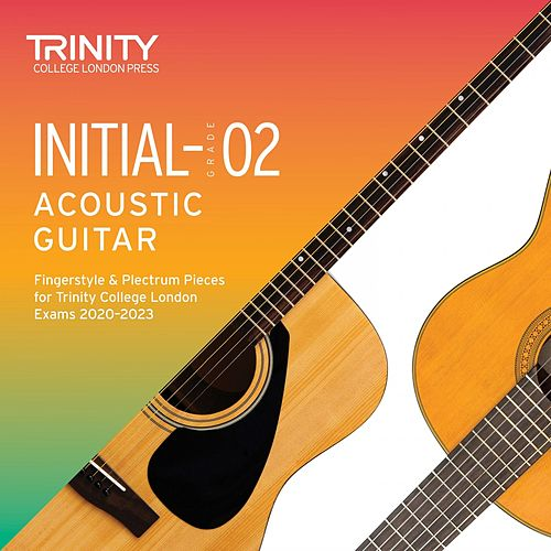 Initial-Grade 2 Acoustic Guitar Fingerstyle & Plectrum Pieces for Trinity College London Exams 2020-2023 by T. J. Walker