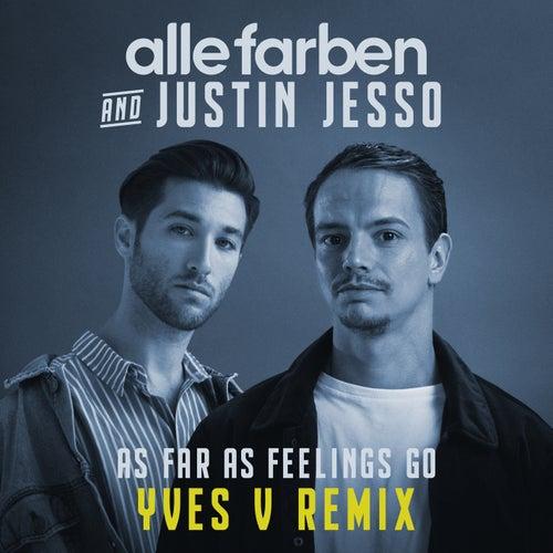 As Far as Feelings Go (Yves V Remix) by Alle Farben