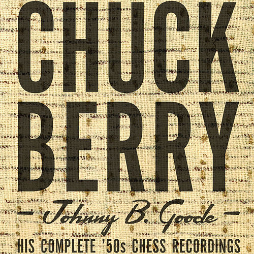 Johnny B. Goode: His Complete '50s Chess Recordings de Chuck Berry