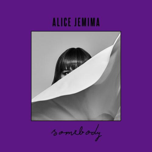 Somebody de Alice Jemima
