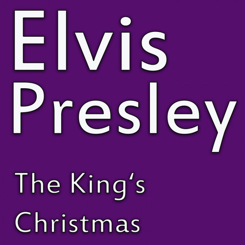 The King's Christmas von Elvis Presley