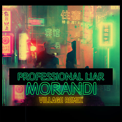 Professional Liar (Village Remix) de Morandi