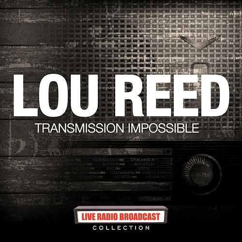 Lou Reed - Transmission Impossible by Lou Reed