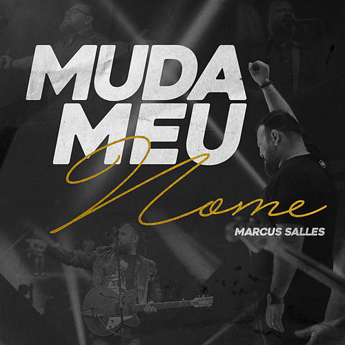 Muda Meu Nome by Marcus Salles