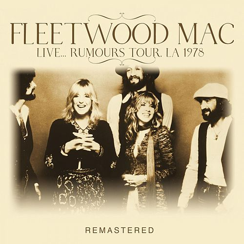 Live... Rumours Tour, LA 1978 -Remastered by Fleetwood Mac