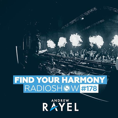 Find Your Harmony Radioshow #178 by Andrew Rayel