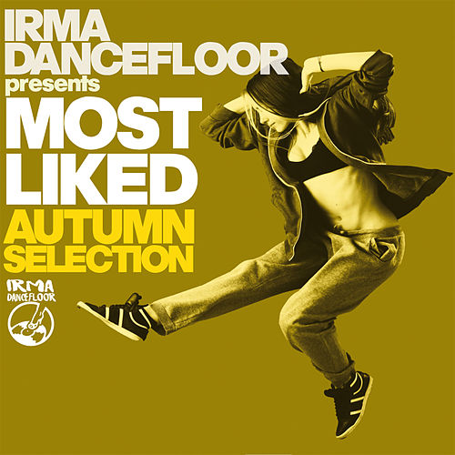 Most Liked Autumn Selection (Irma Dancefloor presents: Deep, Soulful, Funky House) von Various Artists