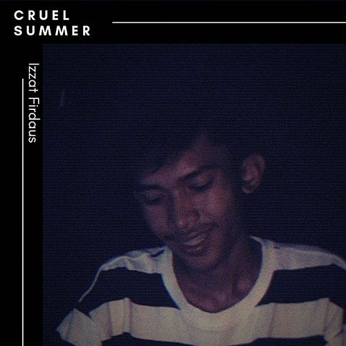 Cruel Summer (Acoustic Version) di Izzat Firdaus
