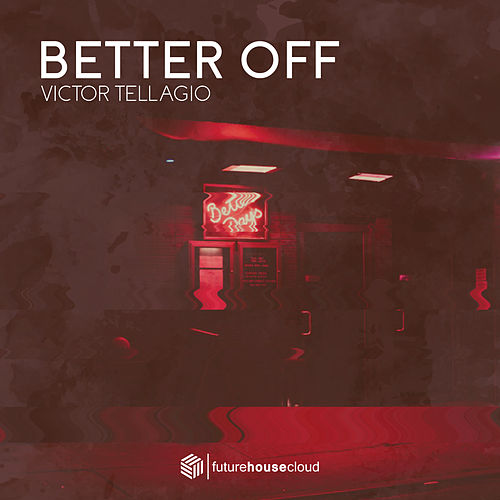 Better Off by Victor Tellagio