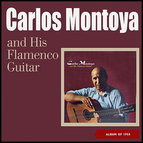 Carlos Montoya And His Flamenco Guitar (Album of 1958) by Carlos Montoya