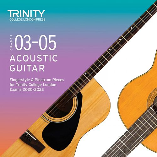 Grades 3-5 Acoustic Guitar Fingerstyle & Plectrum Pieces for Trinity College London Exams 2020-2023 by T. J. Walker