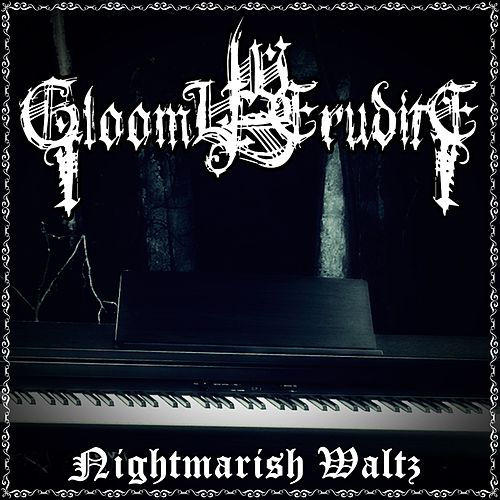 Nightmarish Waltz de Gloomy Erudite