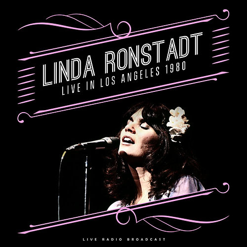 Live in Los Angeles 1980 (Live) by Linda Ronstadt