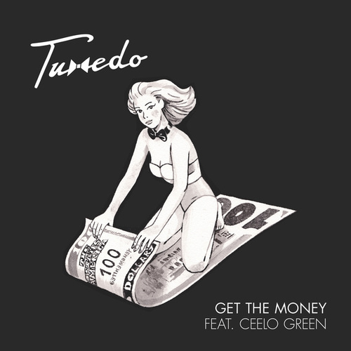 Get The Money by Tuxedo