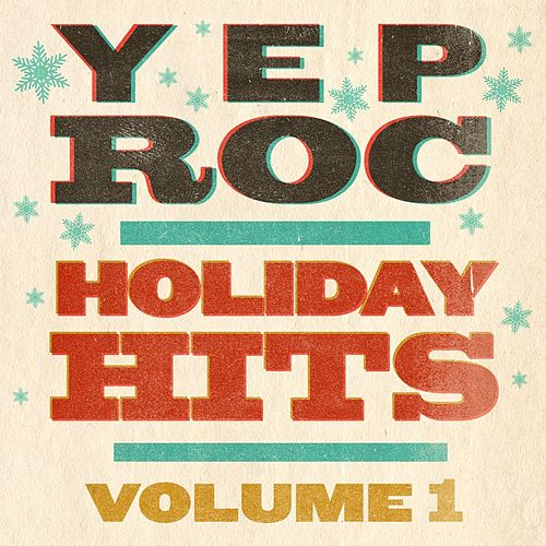 Yep Roc Holiday Hits:  Volume 1 by Various Artists