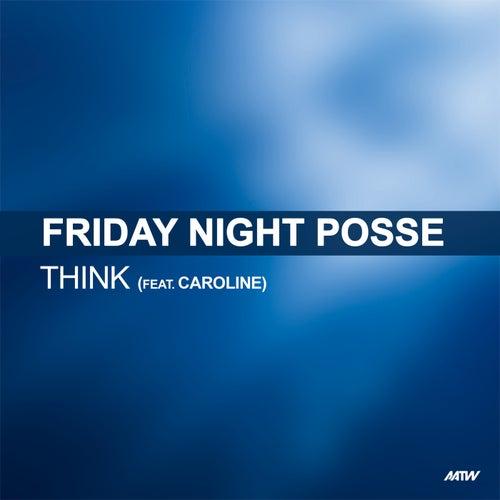 Think de Friday Night Posse