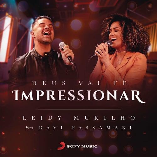 Deus Vai Te Impressionar by Leidy Murilho