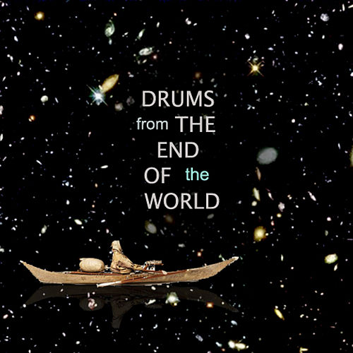 Drums from the end of the world de Various Artists