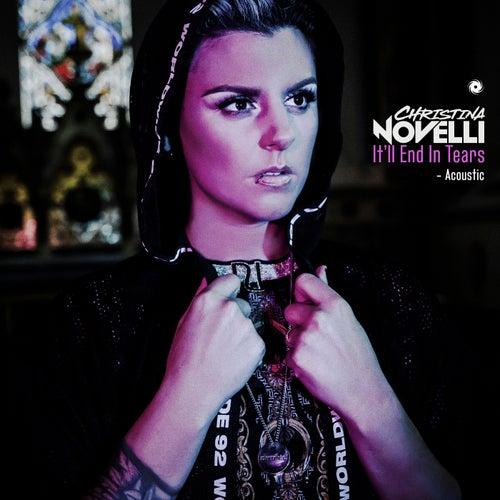 It'll End In Tears (Acoustic) van Christina Novelli