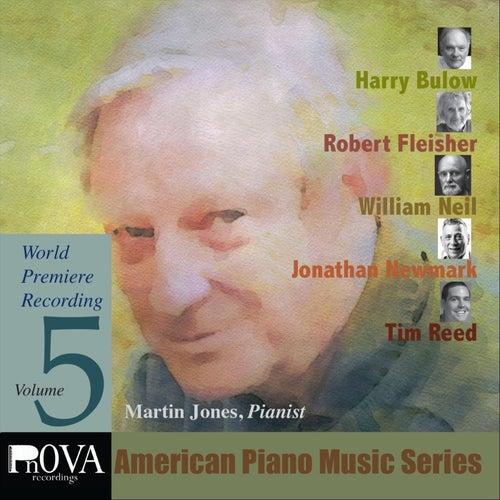 PnOVA American Piano Series, Vol. 5: Music by Harry Bulow, Robert Fleisher, Jonathan Newmark, Tim Reed, William Neil von Martin Jones