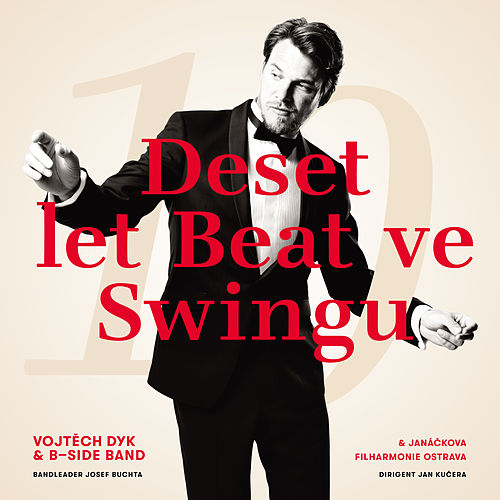 Deset Let Beat Ve Swingu von B-SIDE Band Vojtěch Dyk