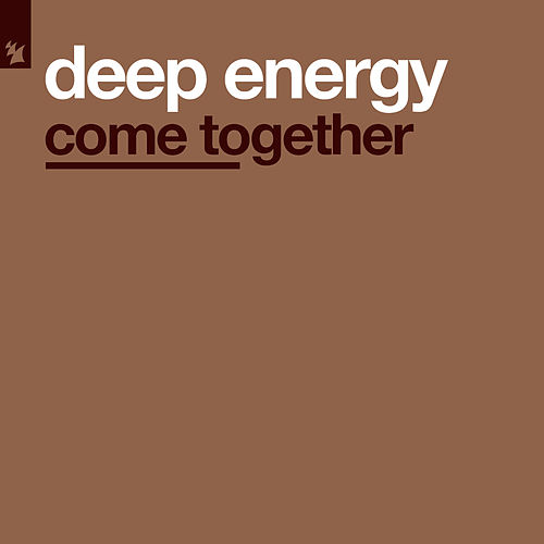 Come Together by Deep Energy