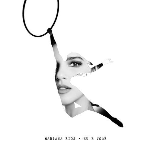 Eu e Você by Mariana Rios