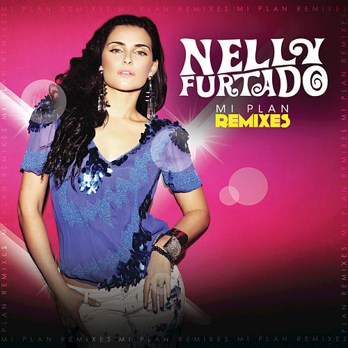 Mi Plan Remixes de Nelly Furtado
