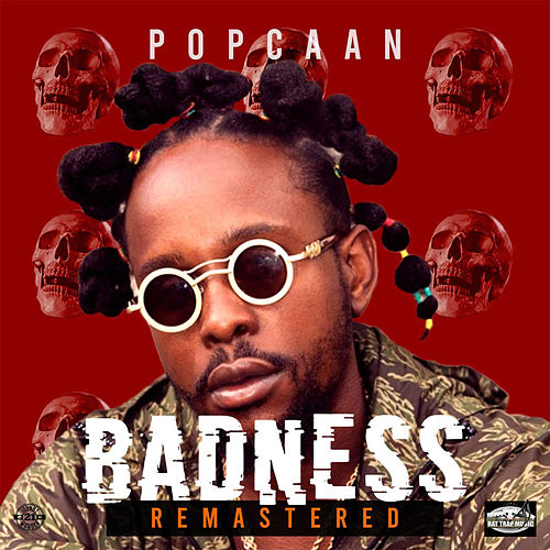 Badness (Remastered) by Popcaan