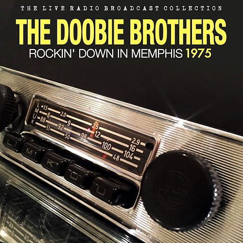 The Doobie Brothers - 10.31.75 - 'Rockin Down in Memphis' di The Doobie Brothers